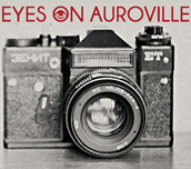 Eyes on Auroville – photography exhibtion