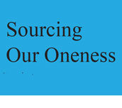 Sourcing Our Oneness