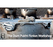 Dum Pukht Fiction Workshop