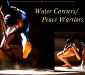 Water Carriers / Peace Warriors