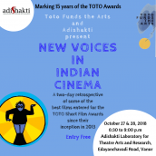 Toto Funds the Arts and Adishakti present – New Voices in Indian Cinema