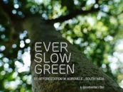 "Film – ""Ever Slow Green"" goes online for a week starting 'Earth Day'"
